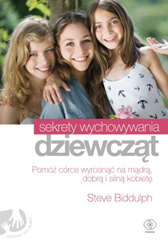 Sekrety wychowywania dziewcząt, Steve Biddulph, Dom Wydawniczy REBIS Sp. z o.o.