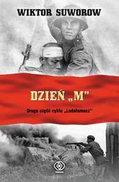 """Dzień """"M"""", Wiktor Suworow, Dom Wydawniczy REBIS Sp. z o.o."""