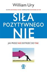 """Siła Pozytywnego """"Nie"""", William Ury, Dom Wydawniczy REBIS Sp. z o.o."""