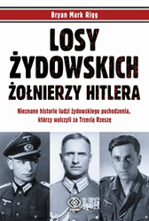 Losy żydowskich żołnierzy Hitlera, Bryan Mark Rigg, Dom Wydawniczy REBIS Sp. z o.o.