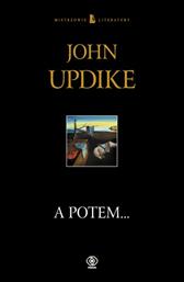 A potem..., John Updike, Dom Wydawniczy REBIS Sp. z o.o.