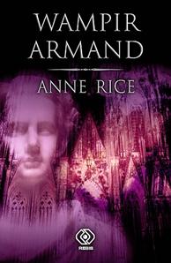 Wampir Armand, Anne Rice, Dom Wydawniczy REBIS Sp. z o.o.