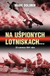 Na uśpionych lotniskach..., Mark Sołonin, Dom Wydawniczy REBIS Sp. z o.o.