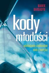 Kody młodości, Marek Bardadyn, Dom Wydawniczy REBIS Sp. z o.o.