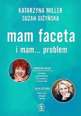 Mam faceta i mam... problem, Katarzyna Miller, Suzan Giżyńska, Dom Wydawniczy REBIS Sp. z o.o.
