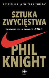 Sztuka zwycięstwa. Wspomnienia twórcy NIKE, Phil Knight, Dom Wydawniczy REBIS Sp. z o.o.