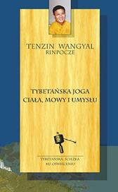 Tybetańska joga ciała, mowy i umysłu, Tenzin Wangyal, Dom Wydawniczy REBIS Sp. z o.o.