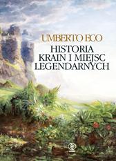 Historia krain i miejsc legendarnych, Umberto Eco, Dom Wydawniczy REBIS Sp. z o.o.