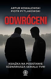 Odwróceni, Piotr Pytlakowski, Artur Kowalewski, Dom Wydawniczy REBIS Sp. z o.o.