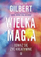 Wielka Magia, Elizabeth Gilbert, Dom Wydawniczy REBIS Sp. z o.o.