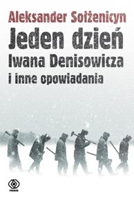 Jeden dzień Iwana Denisowicza i inne opowiadania, Aleksander Sołżenicyn, Dom Wydawniczy REBIS Sp. z o.o.