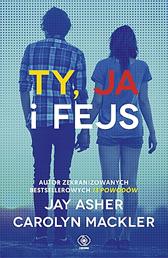 Ty, ja i fejs, Jay Asher, Carolyn Mackler, Dom Wydawniczy REBIS Sp. z o.o.