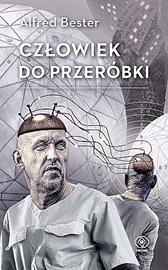 Człowiek do przeróbki, Alfred Bester, Dom Wydawniczy REBIS Sp. z o.o.