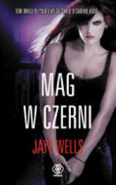 Mag w czerni, Jaye Wells, Dom Wydawniczy REBIS Sp. z o.o.