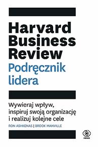 Harvard Business Review. Podręcznik lidera, Ron Ashkenas, Brook Manville, Dom Wydawniczy REBIS Sp. z o.o.