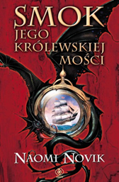 Smok Jego Królewskiej Mości, Naomi Novik, Dom Wydawniczy REBIS Sp. z o.o.