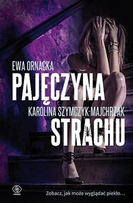 Pajęczyna strachu, Ewa Ornacka, Karolina Szymczyk-Majchrzak, Dom Wydawniczy REBIS Sp. z o.o.