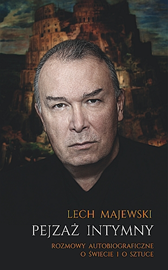 Pejzaż intymny.Rozmowy autobiograficzne o świecie i o sztuce, Lech Majewski, Dom Wydawniczy REBIS Sp. z o.o.