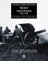 Front wschodni 1914-1920. Historia pierwszej wojny światowej, Michael S. Neiberg, David Jordan, Dom Wydawniczy REBIS Sp. z o.o.